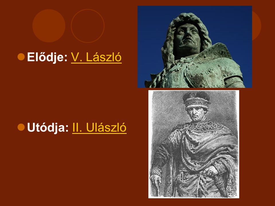 Elődje: V. LászlóV. László Utódja: II. UlászlóII. Ulászló
