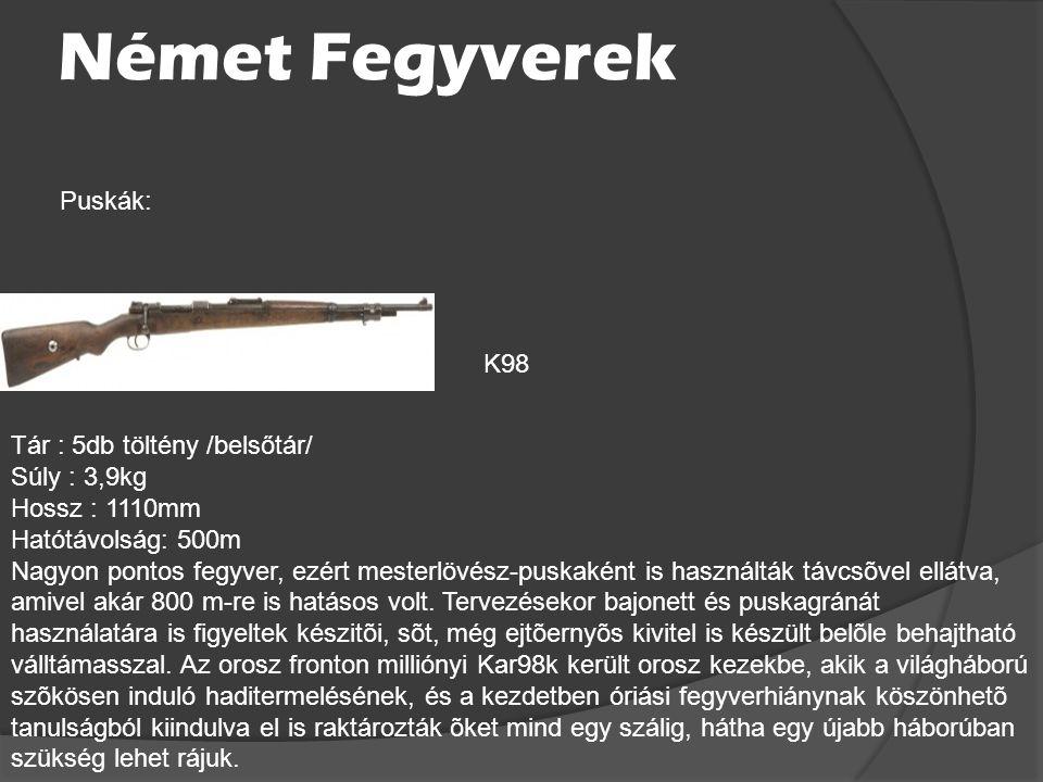 Pisztolyok MkVI Webley Tár: 6db töltény /forgótár/ Súly: 0,995kg Hossz: 260mm Hatótávolság: 54m Típusaiban fellelhetünk különbözõ újratöltési mechaniz