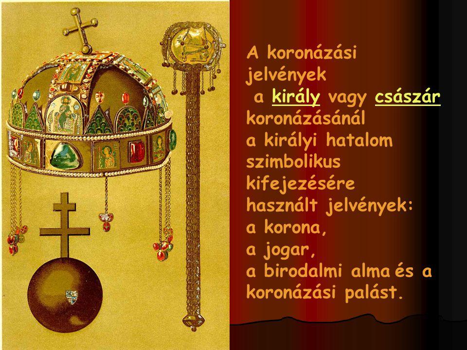 A koronázási jelvények a király vagy császárkirálycsászár koronázásánál a királyi hatalom szimbolikus kifejezésére használt jelvények: a korona, a jogar, a birodalmi alma és a koronázási palást.