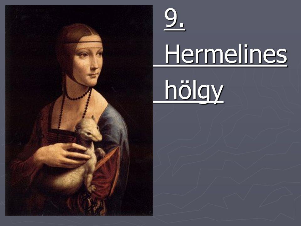 9. 9. Hermelines Hermelines hölgy hölgy