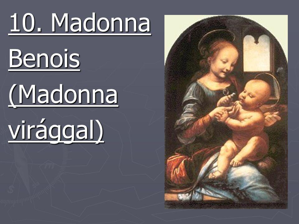 10. Madonna Benois(Madonnavirággal)