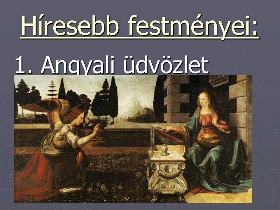 Híresebb festményei: 1. Angyali üdvözlet 1. Angyali üdvözlet