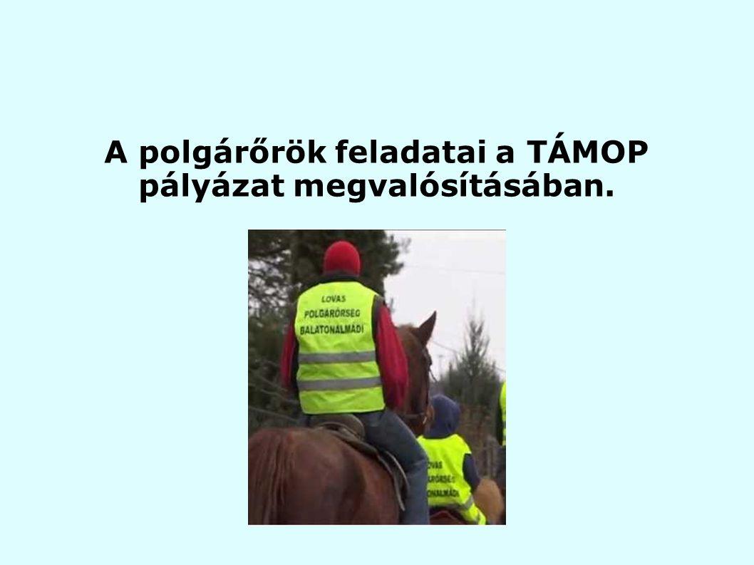 A polgárőrök feladatai a TÁMOP pályázat megvalósításában.