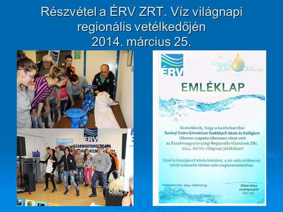 Részvétel a ÉRV ZRT. Víz világnapi regionális vetélkedőjén 2014. március 25.