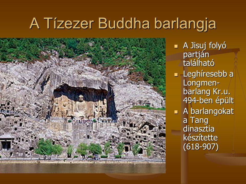 A Tízezer Buddha barlangja A Jisuj folyó partján található A Jisuj folyó partján található Leghíresebb a Longmen- barlang Kr.u. 494-ben épült Leghíres