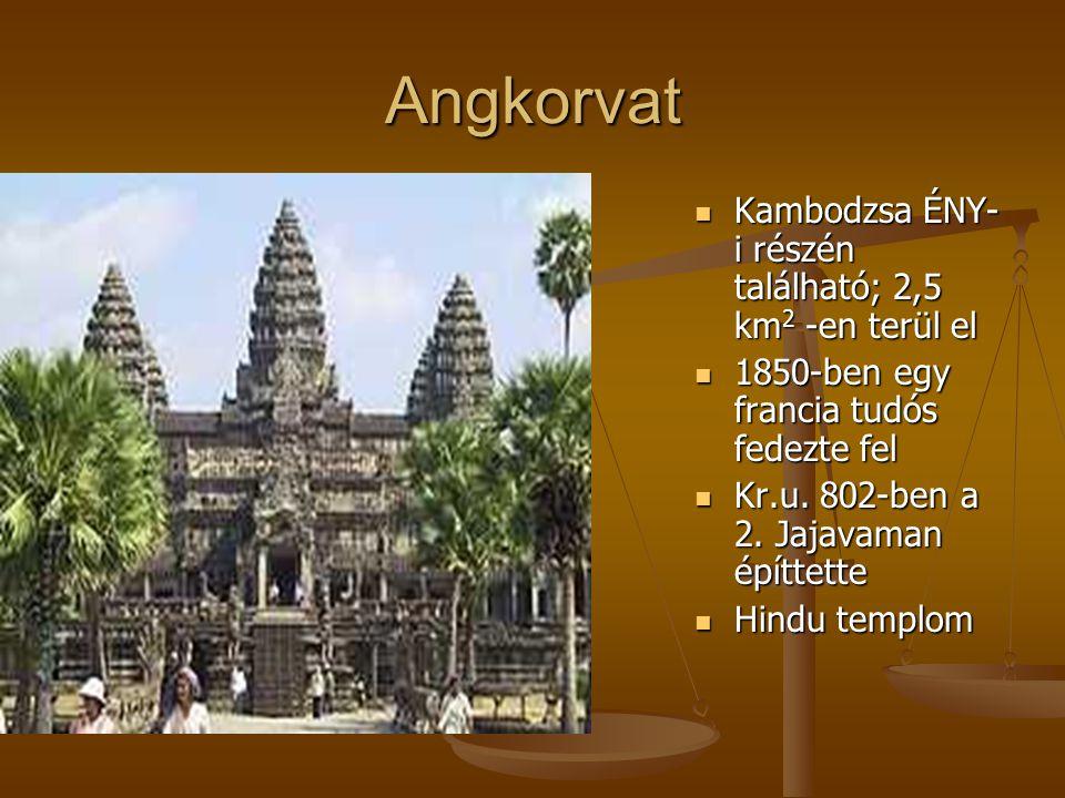 Angkorvat Kambodzsa ÉNY- i részén található; 2,5 km 2 -en terül el Kambodzsa ÉNY- i részén található; 2,5 km 2 -en terül el 1850-ben egy francia tudós