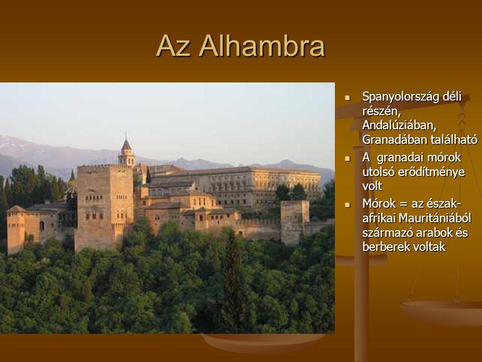 Az Alhambra Spanyolország déli részén, Andalúziában, Granadában található Spanyolország déli részén, Andalúziában, Granadában található A granadai mór
