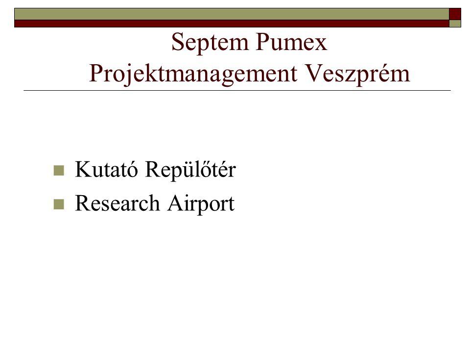 Septem Pumex Projektmanagement Veszprém Kutató Repülőtér Research Airport