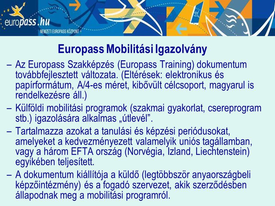 Europass Mobilitási Igazolvány –Az Europass Szakképzés (Europass Training) dokumentum továbbfejlesztett változata. (Eltérések: elektronikus és papírfo