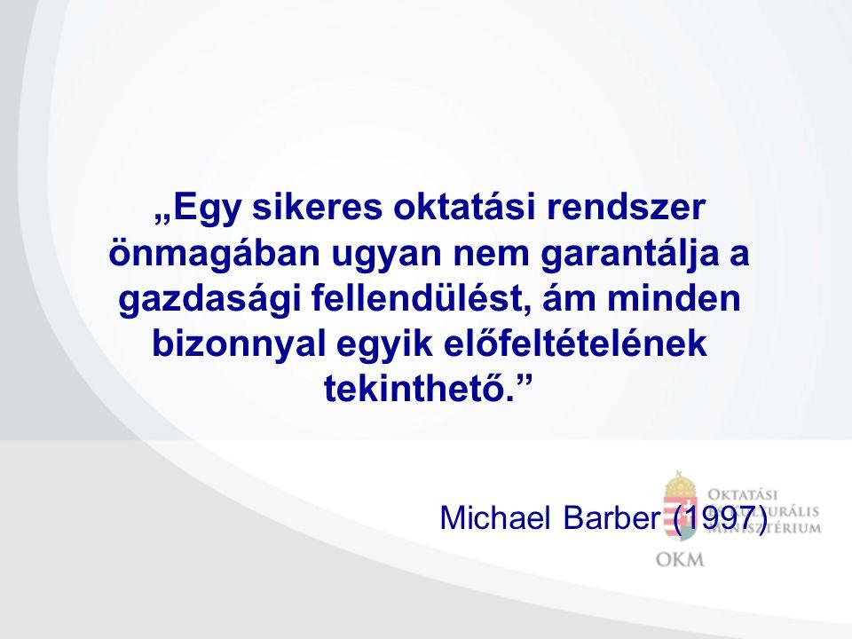 """""""Egy sikeres oktatási rendszer önmagában ugyan nem garantálja a gazdasági fellendülést, ám minden bizonnyal egyik előfeltételének tekinthető."""" Michael"""