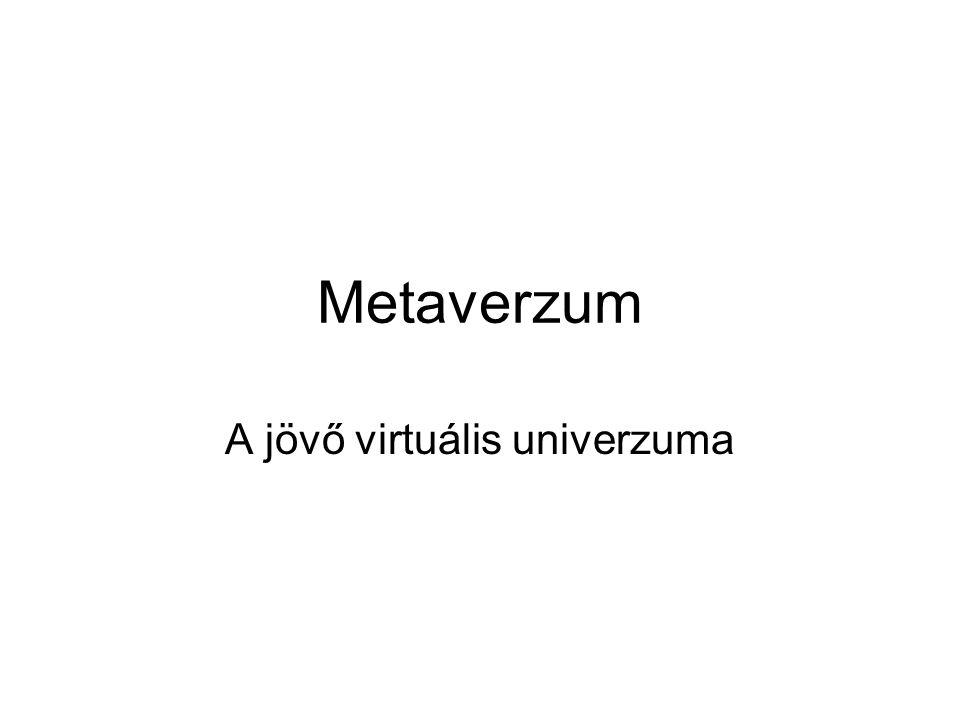 Metaverzum A jövő virtuális univerzuma