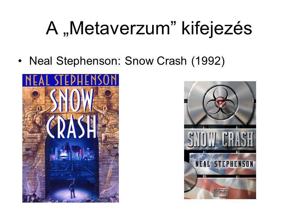 """A """"Metaverzum kifejezés Neal Stephenson: Snow Crash (1992)"""