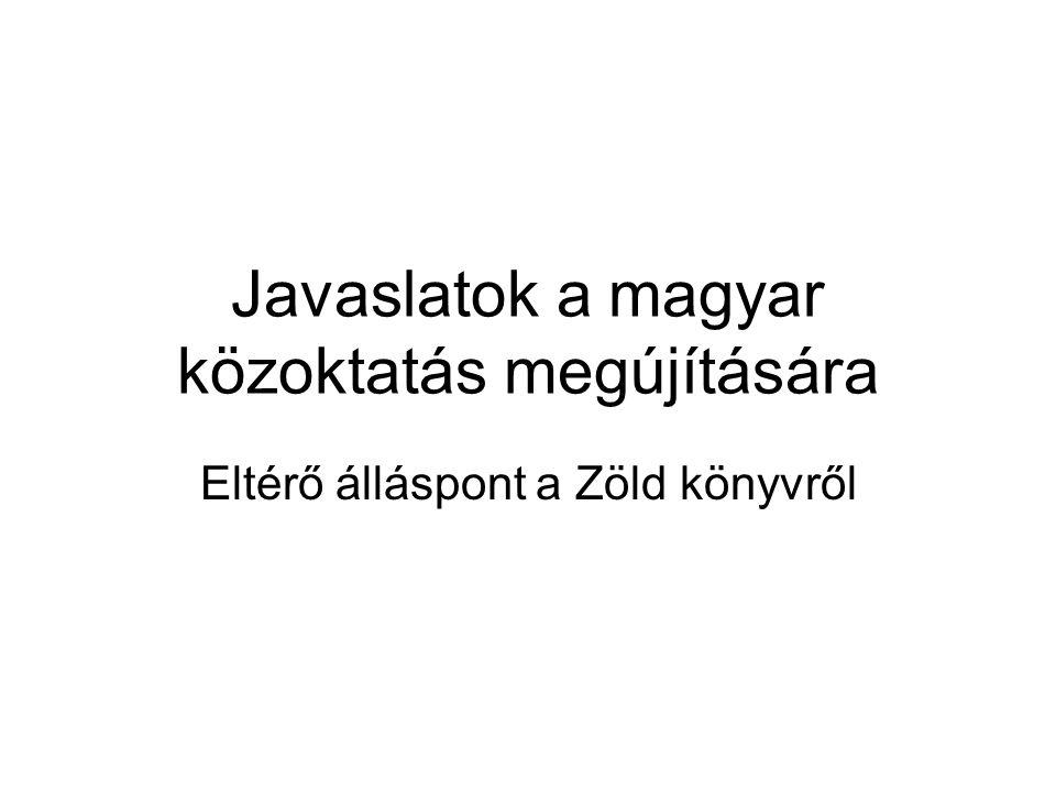 Javaslatok a magyar közoktatás megújítására Eltérő álláspont a Zöld könyvről