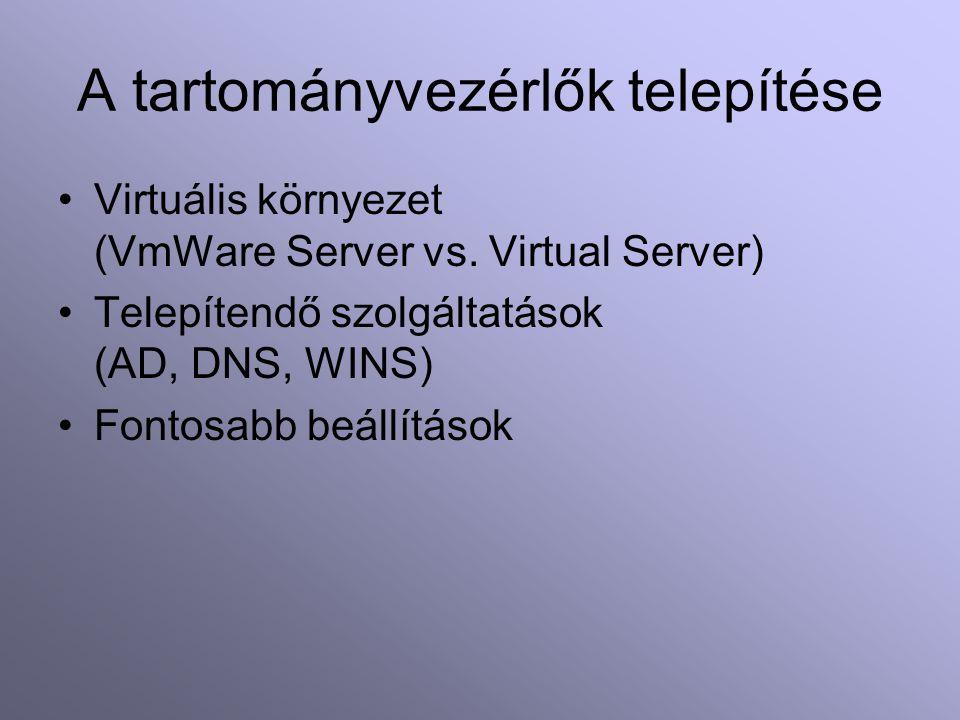 A tartományvezérlők telepítése Virtuális környezet (VmWare Server vs.