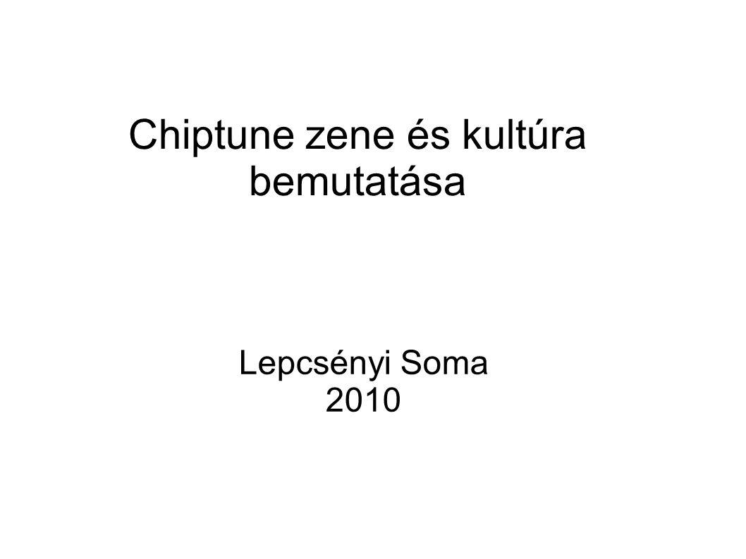 Chiptune zene és kultúra bemutatása Lepcsényi Soma 2010