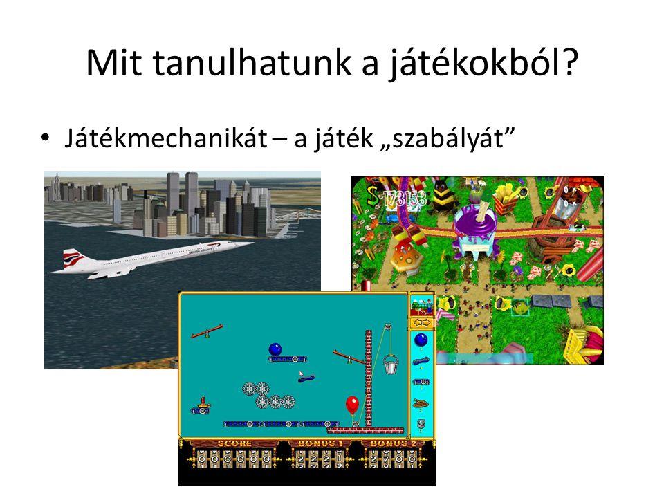 """Mit tanulhatunk a játékokból? Játékmechanikát – a játék """"szabályát"""""""