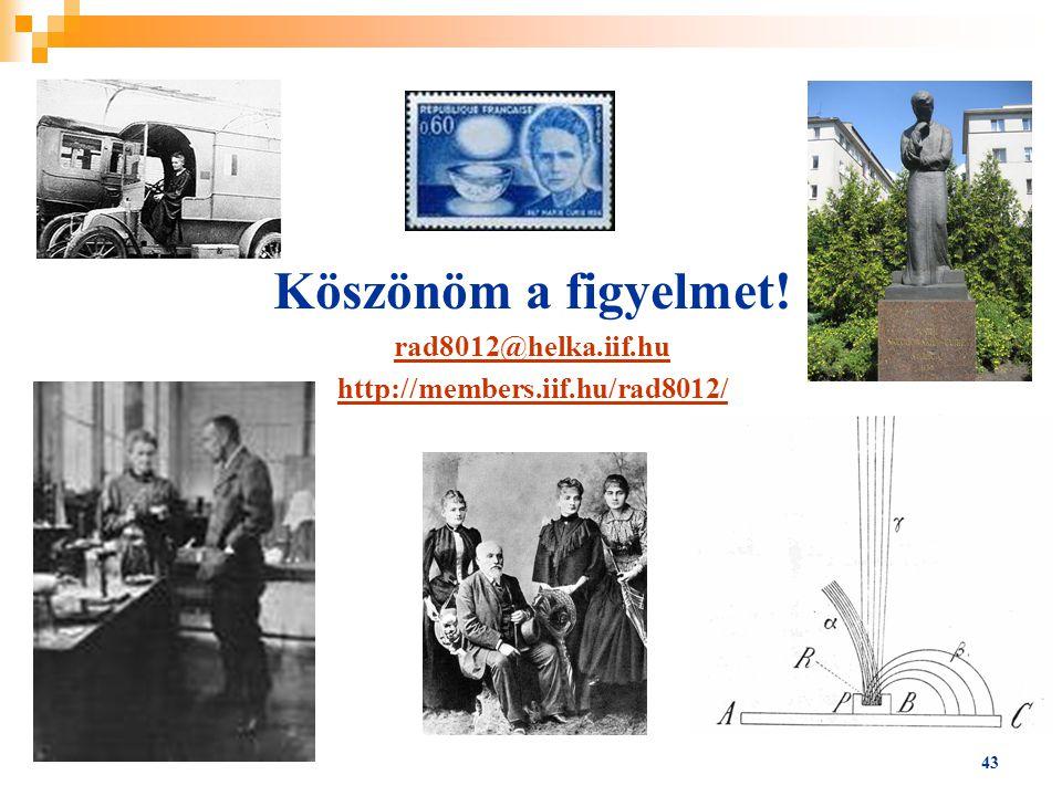 43 Köszönöm a figyelmet! rad8012@helka.iif.hu http://members.iif.hu/rad8012/