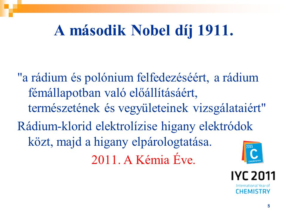 9 Radioaktív anyagokra vonatkozó vizsgálatok Fordította: Zemplén Győző(1879-1916) 1904.