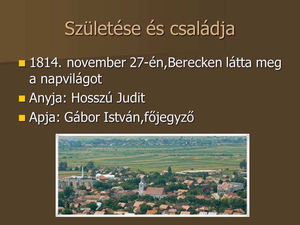 Születése és családja 1814. november 27-én,Berecken látta meg a napvilágot 1814. november 27-én,Berecken látta meg a napvilágot Anyja: Hosszú Judit An