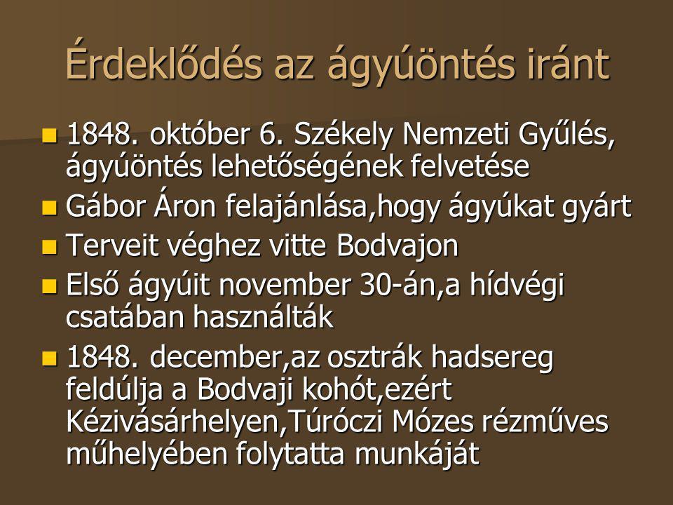 Érdeklődés az ágyúöntés iránt 1848. október 6. Székely Nemzeti Gyűlés, ágyúöntés lehetőségének felvetése 1848. október 6. Székely Nemzeti Gyűlés, ágyú
