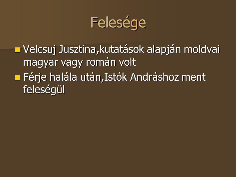 Felesége Velcsuj Jusztina,kutatások alapján moldvai magyar vagy román volt Velcsuj Jusztina,kutatások alapján moldvai magyar vagy román volt Férje hal