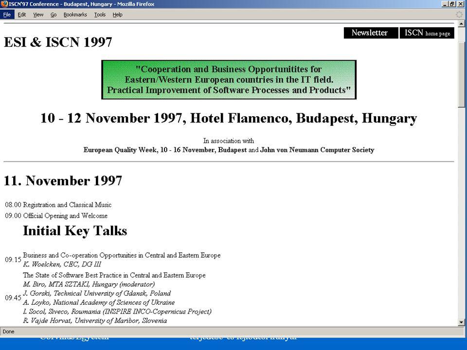 ©Dr. Biró Miklós Budapesti Corvinus Egyetem A CMMI és az ISO/IEC 15504 terjedése és fejlôdési irányai 33 ESI&ISCN'1997 Budapesten