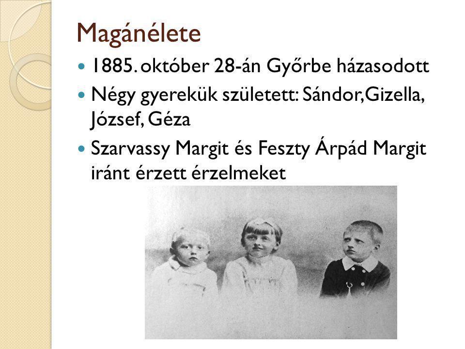 Magánélete 1885. október 28-án Győrbe házasodott Négy gyerekük született: Sándor,Gizella, József, Géza Szarvassy Margit és Feszty Árpád Margit iránt é