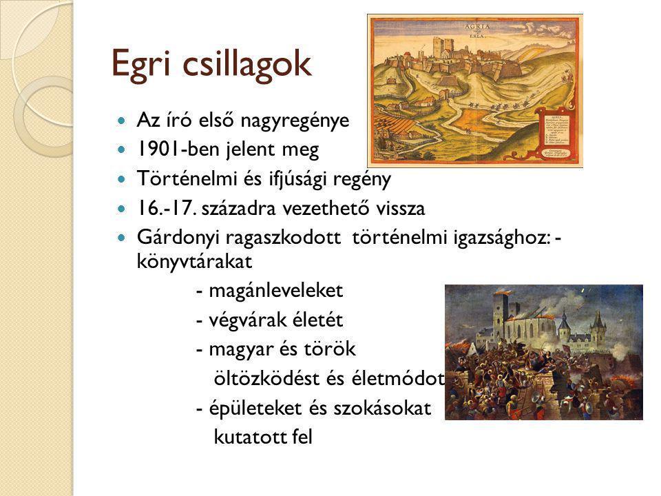 Egri csillagok Az író első nagyregénye 1901-ben jelent meg Történelmi és ifjúsági regény 16.-17.