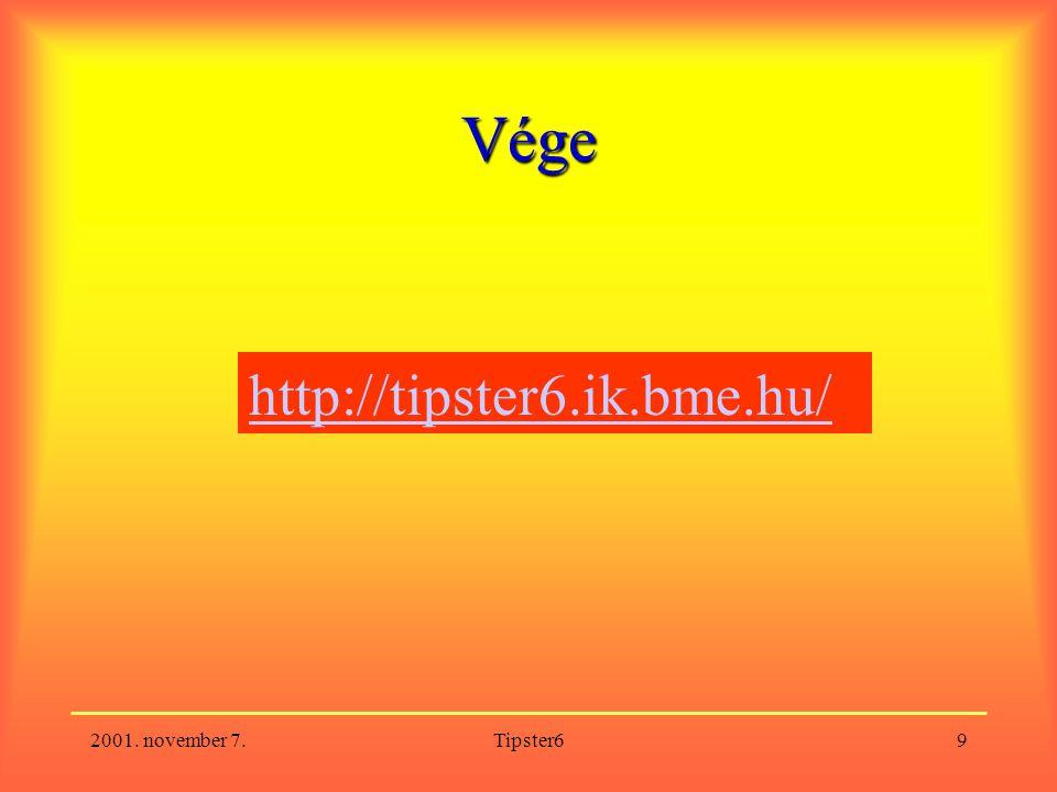 2001. november 7.Tipster69 Vége http://tipster6.ik.bme.hu/