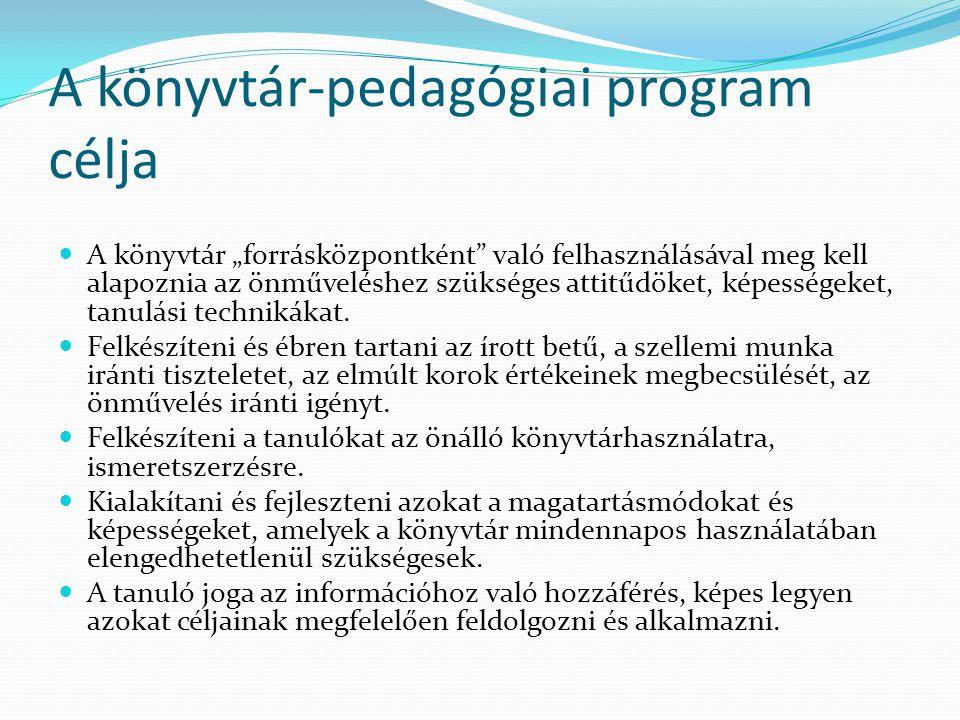 """A könyvtár-pedagógiai program célja A könyvtár """"forrásközpontként"""" való felhasználásával meg kell alapoznia az önműveléshez szükséges attitűdöket, kép"""