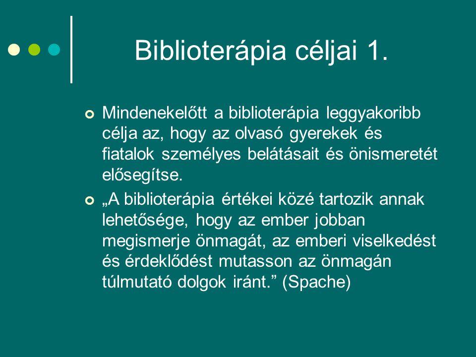 Biblioterápia céljai 1. Mindenekelőtt a biblioterápia leggyakoribb célja az, hogy az olvasó gyerekek és fiatalok személyes belátásait és önismeretét e