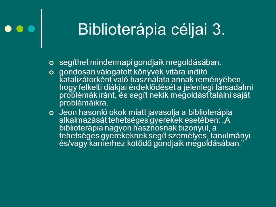 Biblioterápia céljai 3. segíthet mindennapi gondjaik megoldásában. gondosan válogatott könyvek vitára indító katalizátorként való használata annak rem