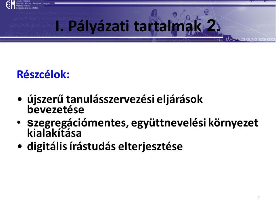 4 I. Pályázati tartalmak 2.