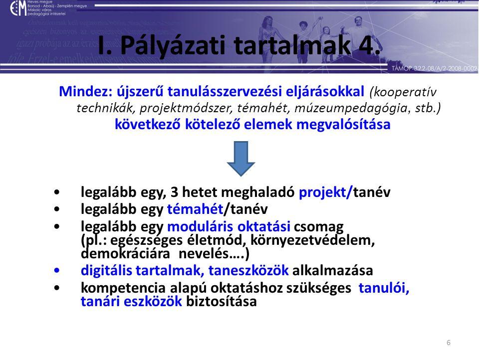6 I. Pályázati tartalmak 4.