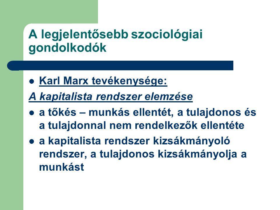 Karl Marx tevékenysége: Formáció-elmélet az emberi történelem elméleti fejlődésének rekonstrukciója az evolúció a társadalomban is kimutatható az emberi történelem szakaszai Marx szerint (Morgan fejlődési sémája alapján):