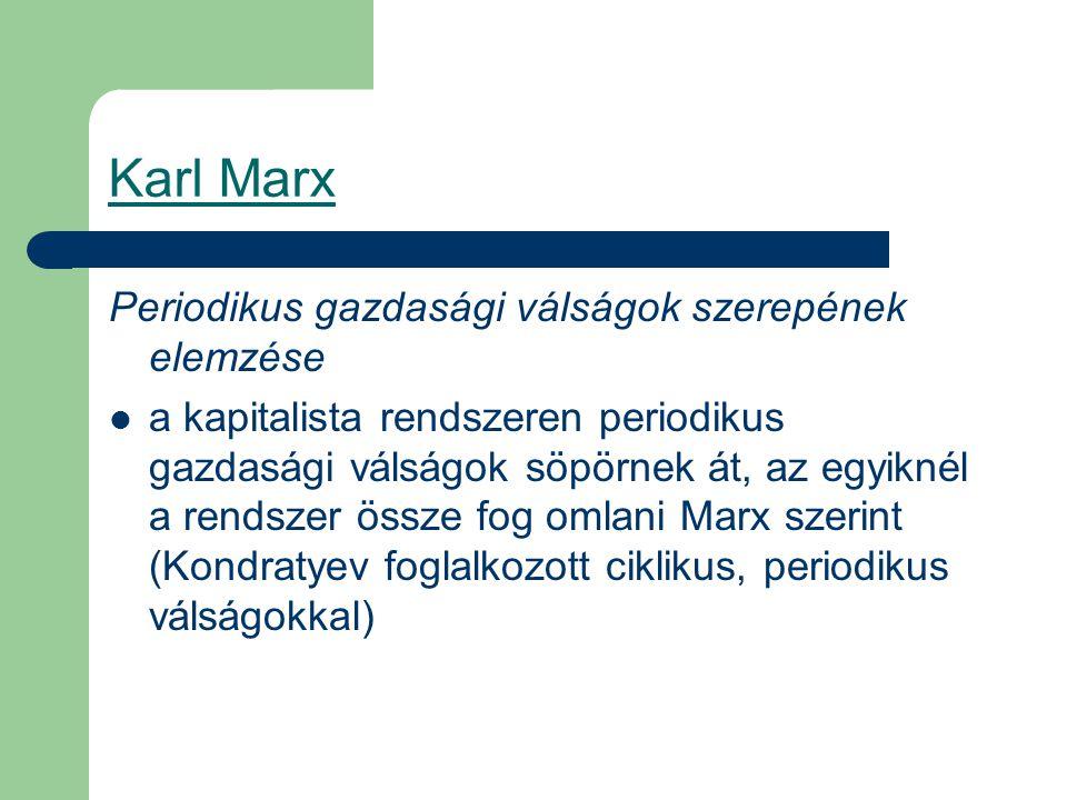 Karl Marx A munkásosztály elnyomorodása, elszegényedése két síkon történik: abszolút értelemben (a reálbér csökken…) relatív értelemben (a kapitalista gazdálkodás fejlődik, az életszínvonal nő, de a munkások reálbére stagnál, a relatív életszínvonaluk csökken) elméleti alapja a vasbér törvény (a munkások jövedelme hosszú távon nem haladja meg a létminimumot, a törvény alapja a munkaerő- túlkínálat)