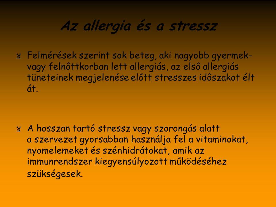 Az allergia és a stressz צּ Felmérések szerint sok beteg, aki nagyobb gyermek- vagy felnőttkorban lett allergiás, az első allergiás tüneteinek megjelen