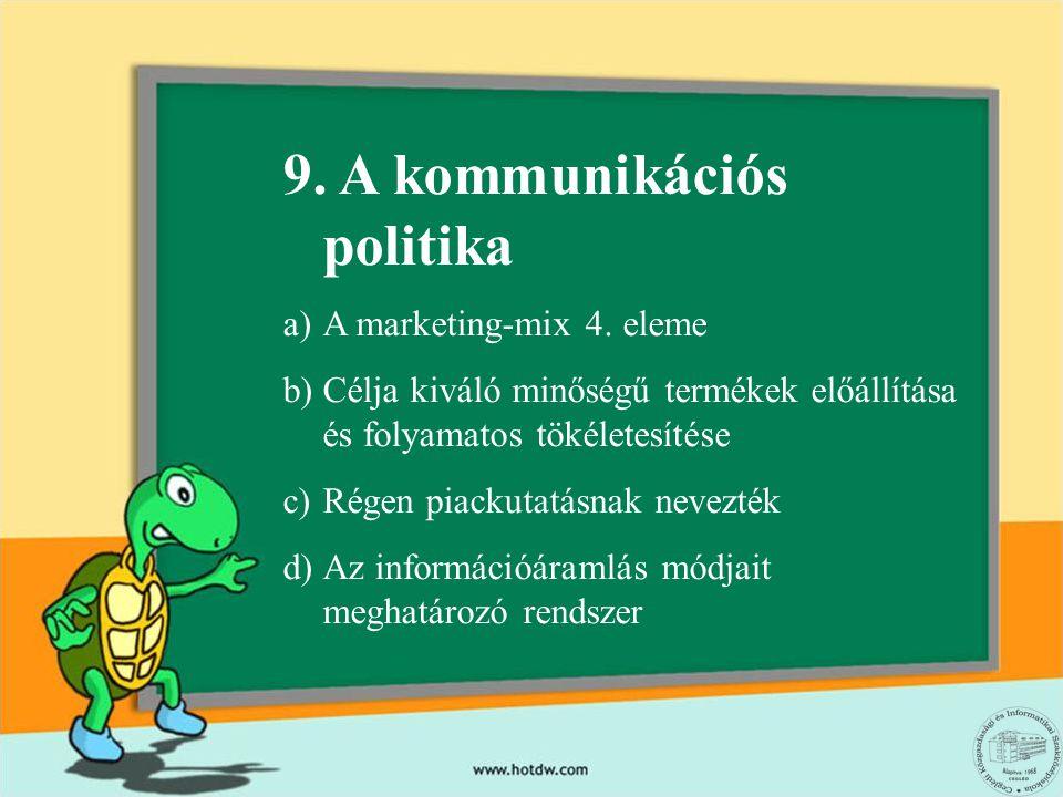9.A kommunikációs politika a)A marketing-mix 4.