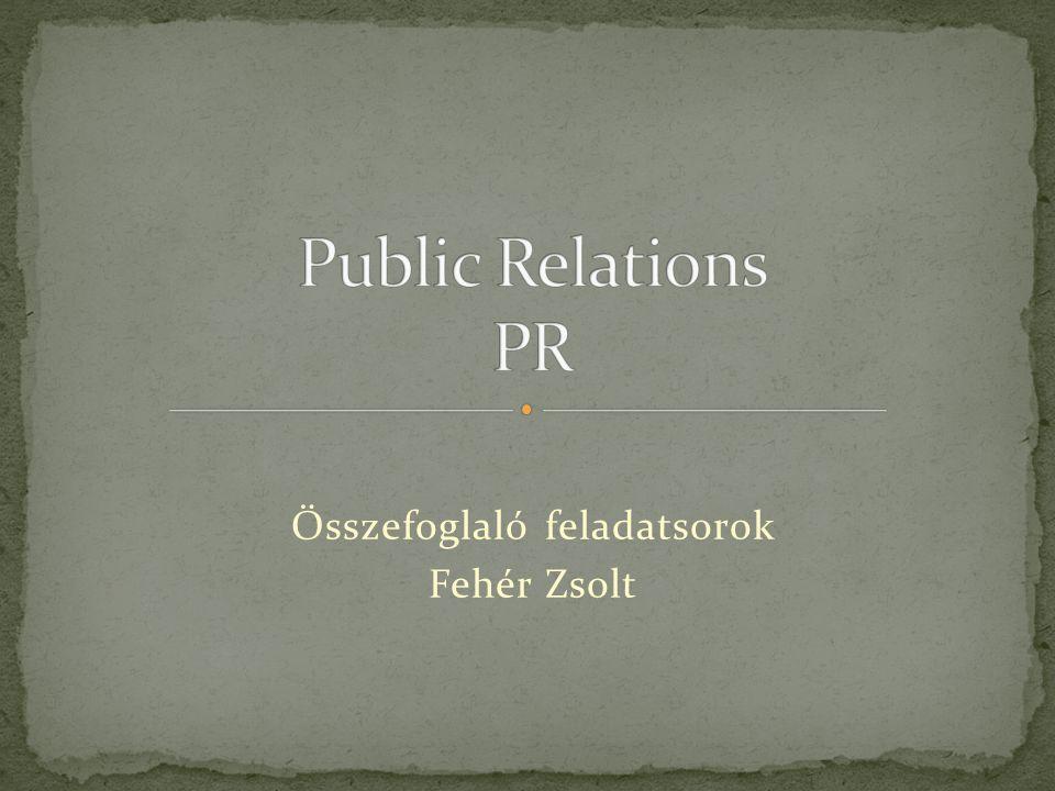 A public Relations Olyan kommunikációs tevékenység, melynek célja a vállalkozás és környezete közötti bizalom kiépítése és folyamatos ápolása A szervezet vezetőinek a szervezet tagjaival, csoportjaival, érdekképviseleteivel, valamint tulajdonosokkal folyamatosan fenntartott kommunikációs és kapcsolatszervező tevékenysége A vállalat külső környezetével kiépített kommunikációs kapcsolatok összessége, mely segíti a szervezet társadalmi, illetve piaci elismerését, kedvező image, bizalom kialakítását Mindhárom válasz helyes A belső PR Olyan kommunikációs tevékenység, melynek célja, a vállalkozás és környezete közötti bizalom kiépítése és folyamatos ápolása A szervezet vezetőinek a szervezet tagjaival, csoportjaival, érdekképviseleteivel, valamint a tulajdonosokkal folyamatosan fenntartott kommunikációs és kapcsolatszervező tevékenysége A vállalat külső külső környezetével kiépített kommunikációs kapcsolatok összessége, mely segíti a szervezet társadalmi, illetve piaci elismerését, kedvező image, bizalom kialakítását Mindhárom válasz helyes X X