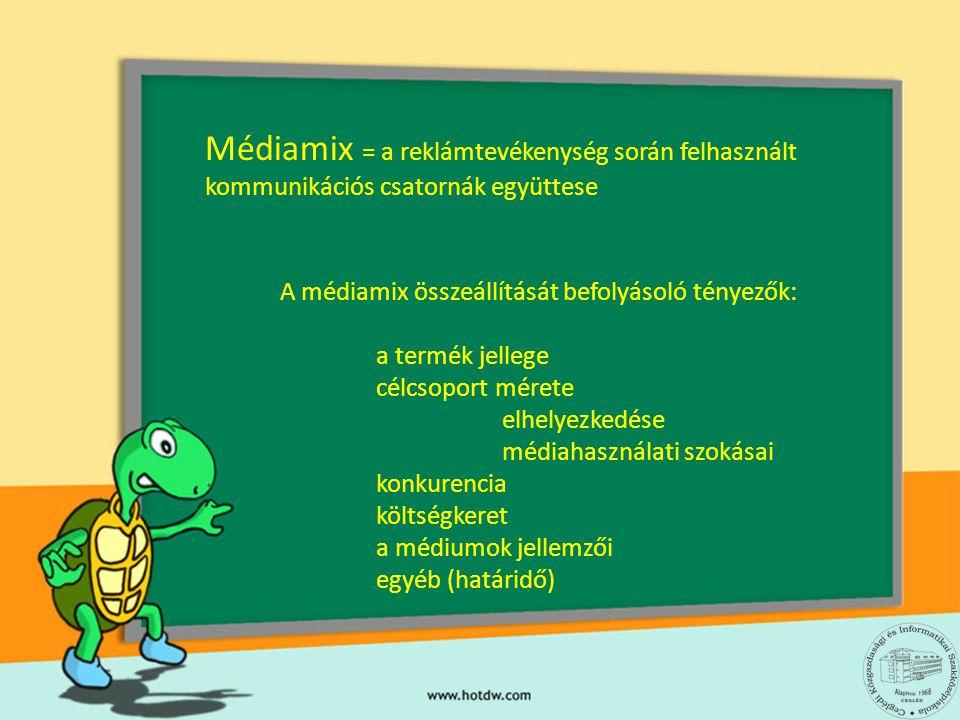 Médiamix = a reklámtevékenység során felhasznált kommunikációs csatornák együttese A médiamix összeállítását befolyásoló tényezők: a termék jellege cé