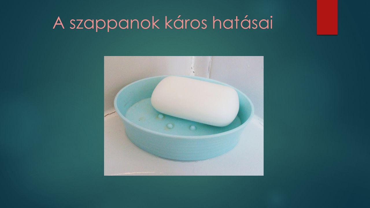 A szappanok bőrre gyakorolt hatása  A bőr legfelsőbb rétegét alkotó elszarusodott sejtek igen érzékenyek a vízveszteségre mivel nagyon alacsony a víztartalmuk.