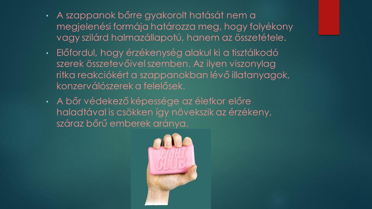 A szappanok bőrre gyakorolt hatását nem a megjelenési formája határozza meg, hogy folyékony vagy szilárd halmazállapotú, hanem az összetétele. Előford
