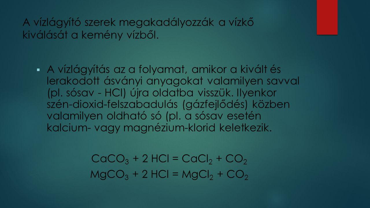 A vízlágyító szerek megakadályozzák a vízkő kiválását a kemény vízből.  A vízlágyítás az a folyamat, amikor a kivált és lerakodott ásványi anyagokat
