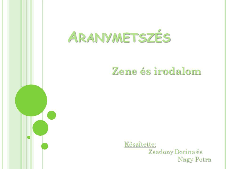 A RANYMETSZÉS Zene és irodalom Készítette: Zsadony Dorina és Zsadony Dorina és Nagy Petra Nagy Petra