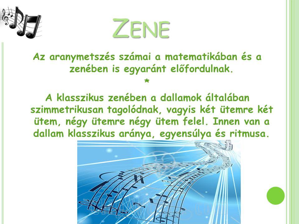 Z ENE Az aranymetszés számai a matematikában és a zenében is egyaránt előfordulnak.