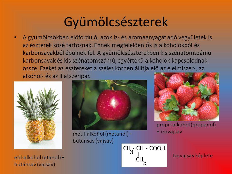 Gyümölcsészterek A gyümölcsökben előforduló, azok íz- és aromaanyagát adó vegyületek is az észterek közé tartoznak. Ennek megfelelően ők is alkoholokb