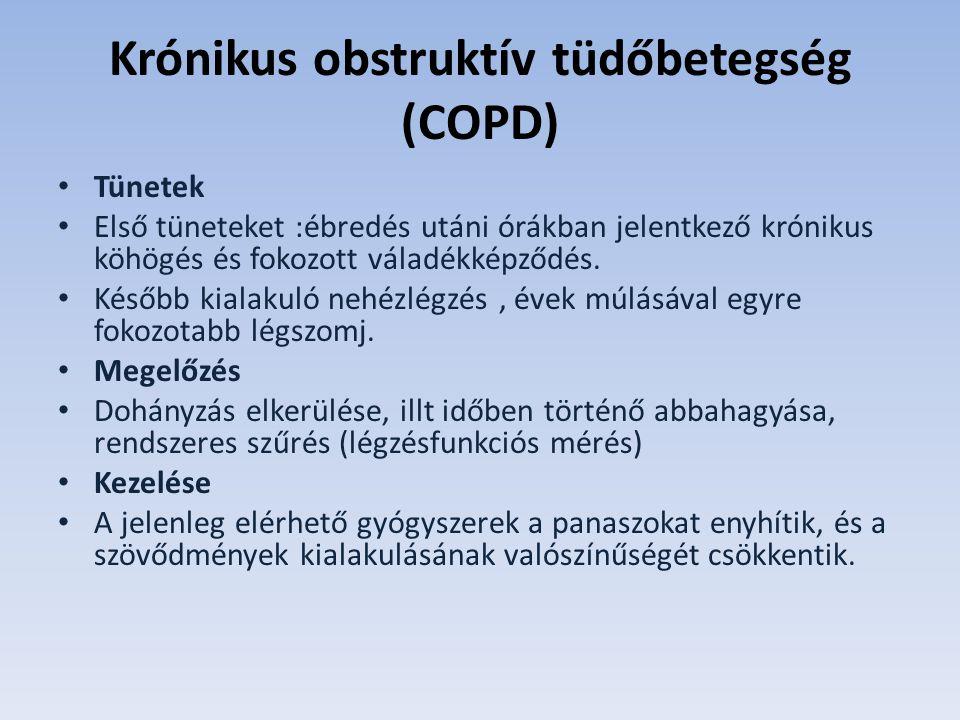 Krónikus obstruktív tüdőbetegség (COPD) Tünetek Első tüneteket :ébredés utáni órákban jelentkező krónikus köhögés és fokozott váladékképződés.