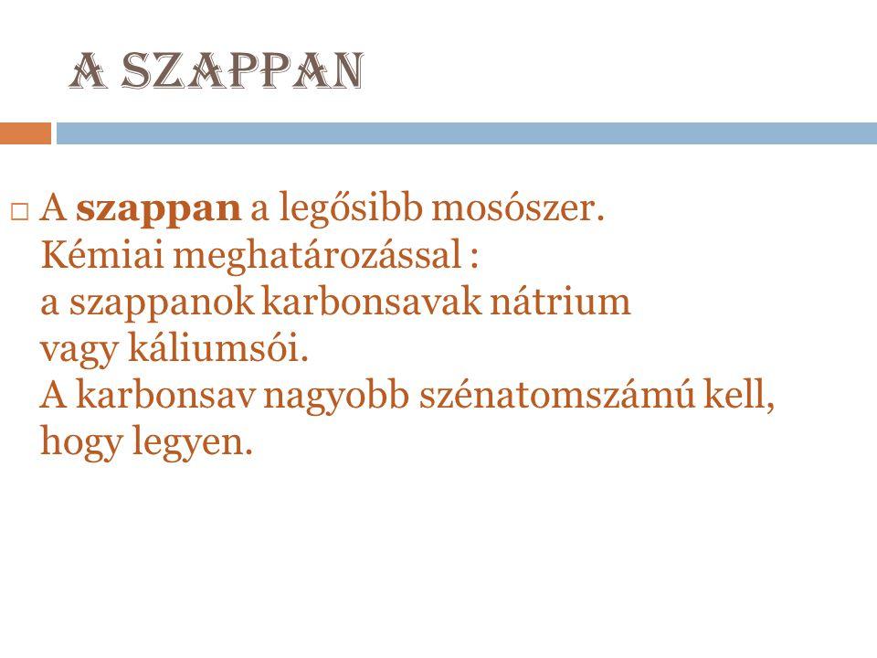 Szappanok hatása a b ő rre  A hagyományos szappanok használata során a szappan mindig kémiai reakcióba lép a vízben lévő kalciummal, melynek folyamán úgynevezett mészszappan keletkezik a bőr felszínén.