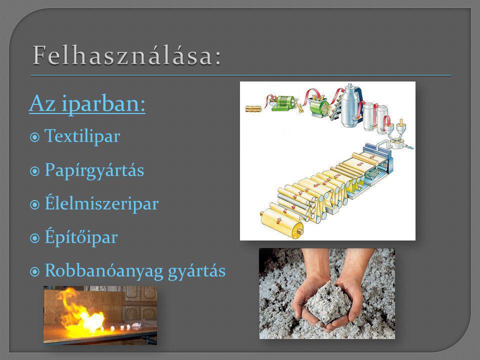 Az iparban:  Textilipar  Papírgyártás  Élelmiszeripar  Építőipar  Robbanóanyag gyártás