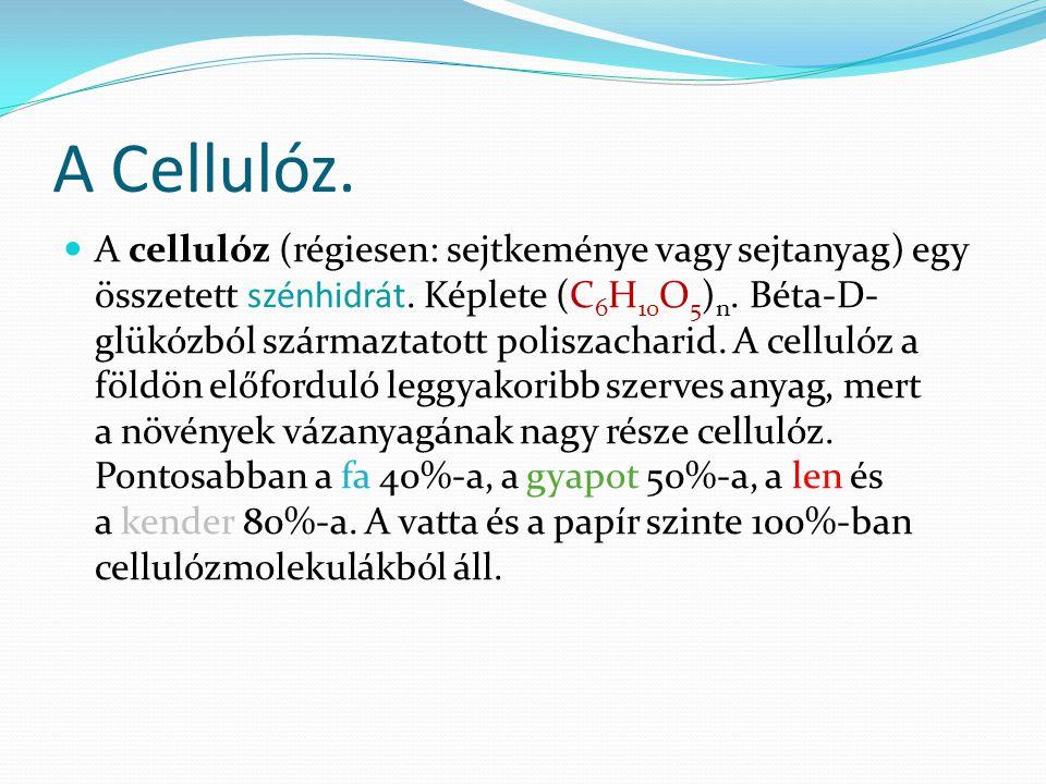 A Cellulóz.A cellulóz (régiesen: sejtkeménye vagy sejtanyag) egy összetett szénhidrát.